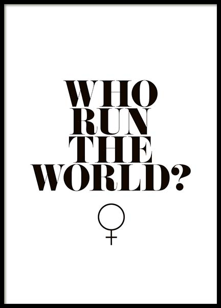Who Run The World? Juliste ryhmässä Julisteet  / Tekstitaulut @ Desenio AB (10377)