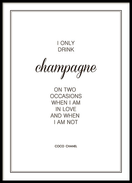 Juliste I only drink champagne chanel
